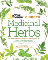 National Geographic guide to medicinal herbs : the world's most effective healing plants