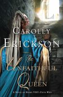 The unfaithful queen : a novel of Henry VIII's fifth wife