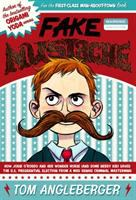 Fake mustache : or, how Jodie O'Rodeo and her wonder horse (and some nerdy kid) saved the U.S. Presidential election from a mad genius criminal mastermind