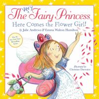 The very fairy princess : here comes the flower girl!