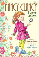 Nancy Clancy, super sleuth. Book 1