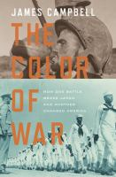 The color of war : how one battle broke Japan and another changed America