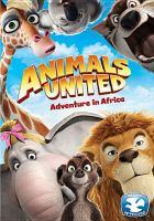 Animals united : adventure in Africa