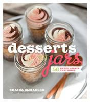 Desserts in jars : 50 sweet treats that shine