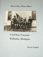 Brave boys were they! : Civil War veterans, Kalkaska, Michigan