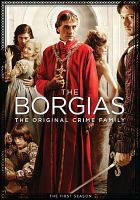 The Borgias. The first season : the original crime family