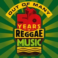 Out of many : 50 years of reggae music.