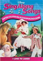 Disney sing along songs. Supercalifragilisticexpialidocious : I love to laugh.