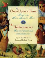 Once upon a time : traditional Latin American tales = Había una vez : cuentos tradicionales latinoamericanos