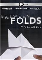 Between the folds : a film about finding inspiration in unexpected places