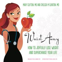 Waist away : how to joyfully lose weight and supercharge your life