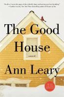The good house : a novel