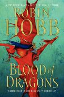 Blood of dragons ; the Rain Wilds chronicles