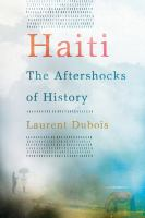 Haiti : the aftershocks of history