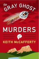 The gray ghost murders : a novel