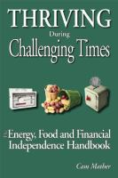 Thriving during challenging times : the energy, food and financial independence handbook