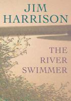 The river swimmer : novellas (AUDIOBOOK)