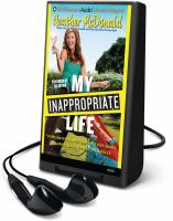 My inappropriate life : some material not suitable for small children, nuns, or mature adults (AUDIOBOOK)