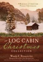 A log cabin Christmas : 9 historical romances during American pioneer Christmases