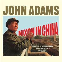 Nixon in China : an opera in three acts