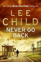 Never go back : a Jack Reacher novel