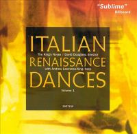 Italian Renaissance dances. Volume 1 : Monteverdi, Gesualdo, and their circle.