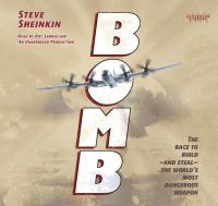 Bomb : the race to build and steal the world's most dangerous weapon (AUDIOBOOK)