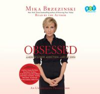 Obsessed : [America's food addiction-- and my own] (AUDIOBOOK)