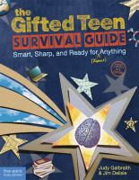 The gifted teen survival guide : smart, sharp, and ready for (almost) anything