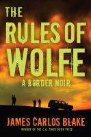 The rules of Wolfe : a border noir