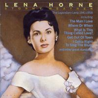 Stormy weather : the legendary Lena, 1941-1958