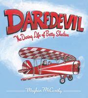 Daredevil : the daring life of Betty Skelton