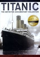 Titanic : the definitive documentary collection.