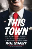 This town : two parties and a funeral--plus plenty of valet parking!--in America's gilded capital