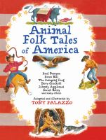 Animal folk tales of America : Paul Bunyan, Pecos Bill, The Jumping Frog, Davy Crockett, Johnny Appleseed, Sweet Betsey, and many others
