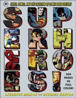 Superheroes! : capes, cowls, and the creation of comic book culture