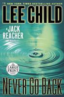 Never go back : a Jack Reacher novel (LARGE PRINT)