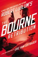 Robert Ludlum's The Bourne retribution : a new Jason Bourne novel