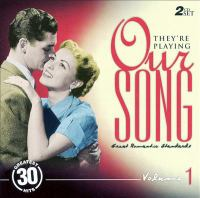 They're playing our song. Vol. 1 : great romantic standards.