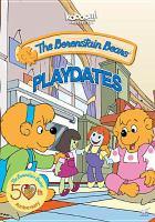 The Berenstain Bears. Playdates