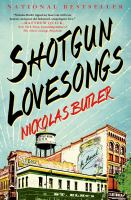 Shotgun lovesongs : a novel