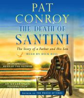 The death of Santini : the story of a father and his son (AUDIOBOOK)
