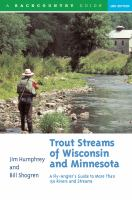 Trout streams of Wisconsin & Minnesota : a fly-angler's guide to more than 150 rivers and streams