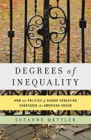 Degrees of inequality : how the politics of higher education sabotaged the American dream