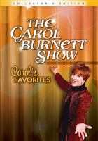 The Carol Burnett show : Carol's favorites