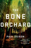 The bone orchard : a novel