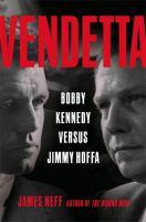 Vendetta : Bobby Kennedy versus Jimmy Hoffa