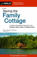 Saving the family cottage : a guide to succession planning for your cottage, cabin, camp or vacation home