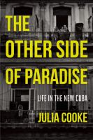 The other side of paradise : life in the new Cuba