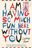 I am having so much fun here without you : a novel
